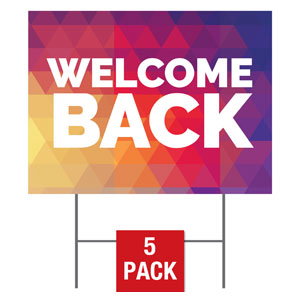 Geometric Bold Welcome Back Yard Signs - Stock 1-sided