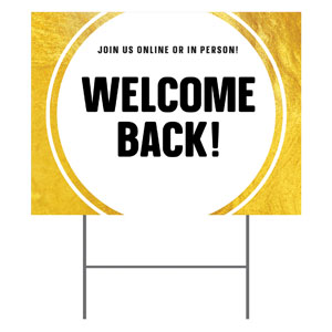 Gold Dot Welcome Back Yard Signs - Stock 1-sided